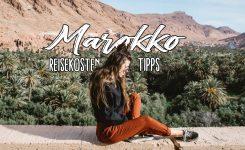 Marokko Reisekosten & Tipps