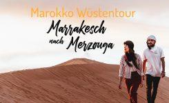 Marokko Wüstentour – Marrakesch nach Merzouga