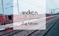 Zug fahren in Indien